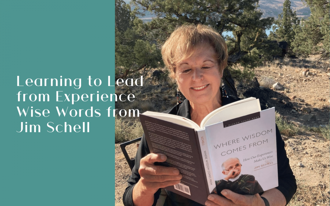 Jim Schell's Wise Words On Learning to Lead from Experience